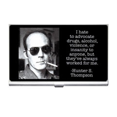 Card Holder : Hunter S. Thompson - Photo Quote - Drugs, Alcohol, Violence, Insanity