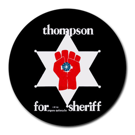Mousepad (Round) : Hunter S. Thompson For Sheriff - Gonzo Fist